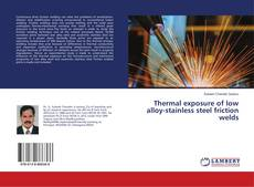 Bookcover of Thermal exposure of low alloy-stainless steel friction welds