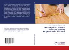 Capa do livro de Cost Analysis of Medical Specialty Training Programme in Sri Lanka