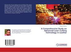 Portada del libro de A Comprehensive Study on Advanced Laser Cutting Technology in Leather