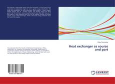 Bookcover of Heat exchanger as source and part