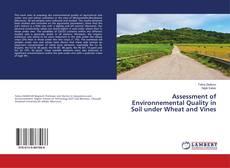 Assessment of Environnemental Quality in Soil under Wheat and Vines kitap kapağı