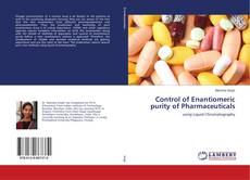 Bookcover of Control of Enantiomeric purity of Pharmaceuticals