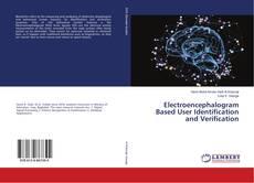 Capa do livro de Electroencephalogram Based User Identification and Verification
