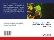Bookcover of Presence of fire blight in apple, pear and quince in Macedonia
