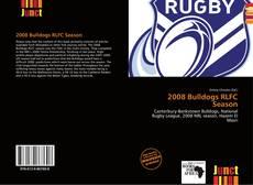 Borítókép a  2008 Bulldogs RLFC Season - hoz