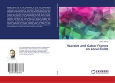 Bookcover of Wavelet and Gabor Frames on Local Fields