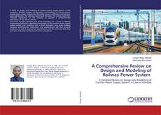 Portada del libro de A Comprehensive Review on Design and Modeling of Railway Power System