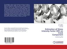 Buchcover von Estimation of Stress Intensity Factor (SIF) on Crack Component