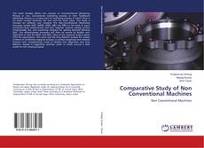 Bookcover of Comparative Study of Non Conventional Machines