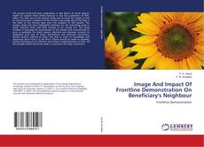 Portada del libro de Image And Impact Of Frontline Demonstration On Beneficiary's Neighbour