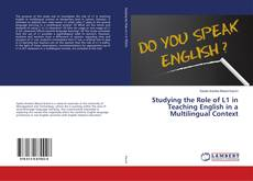 Bookcover of Studying the Role of L1 in Teaching English in a Multilingual Context