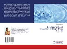 Bookcover of Development and Evaluation of Single Slope Solar Still