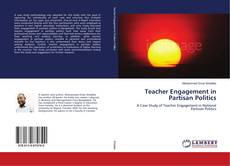 Bookcover of Teacher Engagement in Partisan Politics