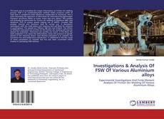 Borítókép a  Investigations & Analysis Of FSW Of Various Aluminium alloys - hoz