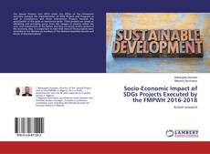 Bookcover of Socio-Economic Impact of SDGs Projects Executed by the FMPWH 2016-2018