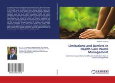 Portada del libro de Limitations and Barriers In Health Care Waste Management