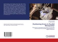 Bookcover of Positioning Errors in Parallel Manipulator