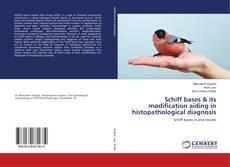 Capa do livro de Schiff bases & its modification aiding in histopathological diagnosis