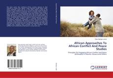 Copertina di African Approaches To African Conflict And Peace Studies