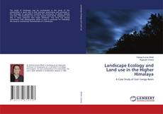 Bookcover of Landscape Ecology and Land use in the Higher Himalaya