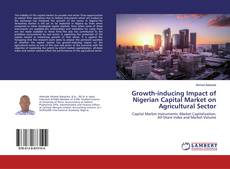 Bookcover of Growth-inducing Impact of Nigerian Capital Market on Agricultural Sector