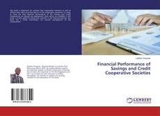 Bookcover of Financial Performance of Savings and Credit Cooperative Societies