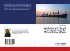 Borítókép a  Developing a CEF based Professional Profile for Merchant Navy Officers - hoz