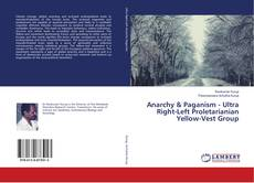 Bookcover of Anarchy & Paganism - Ultra Right-Left Proletarianian Yellow-Vest Group