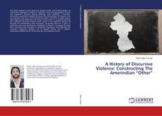 "Capa do livro de A History of Discursive Violence: Constructing The Amerindian ""Other"""