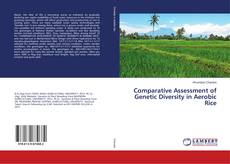 Bookcover of Comparative Assessment of Genetic Diversity in Aerobic Rice