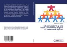 Portada del libro de Ethical Leadership and Good Governance: Nigeria L/Government System