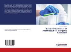 Copertina di Basic Fundamental of Pharmaceutical Inorganic Chemistry
