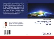 Bookcover of Rendering into the Meanings of the Noble Qur'ān
