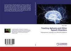Couverture de Treating Aphasia and Other Speech Disorders