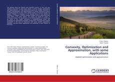 Copertina di Convexity, Optimization and Approximation, with some Applications