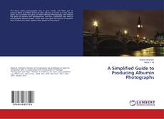 Portada del libro de A Simplified Guide to Producing Albumin Photographs
