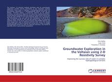 Buchcover von Groundwater Exploration in the Voltaian using 2-D Resistivity Survey