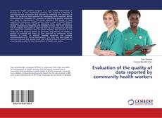 Portada del libro de Evaluation of the quality of data reported by community health workers