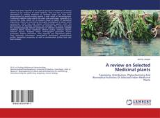A review on Selected Medicinal plants kitap kapağı