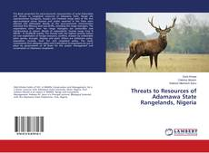 Bookcover of Threats to Resources of Adamawa State Rangelands, Nigeria