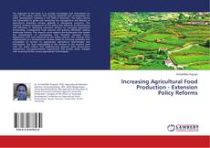 Bookcover of Increasing Agricultural Food Production - Extension Policy Reforms