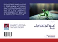 Bookcover of Evaluate the efficacy of newer insecticides against jassid
