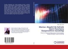Manisa- Alaşehir'de Sofralık Üzüm Pazarlama Kooperatifinin Gerekliliği kitap kapağı