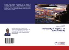 Immorality in Nigeria: an ethical inquiry kitap kapağı