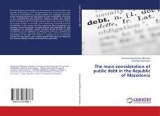 Copertina di The main consideration of public debt in the Republic of Macedonia