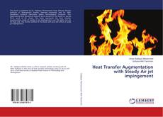 Bookcover of Heat Transfer Augmentation with Steady Air jet impingement