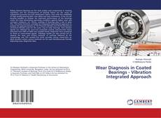 Wear Diagnosis in Coated Bearings - Vibration Integrated Approach的封面