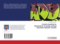 Portada del libro de Factors leading to Alcoholism: A study among Alcoholic Muslim Youths