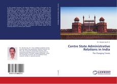 Bookcover of Centre State Administrative Relations in India