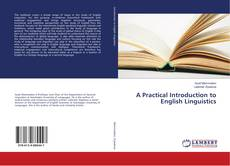 Bookcover of A Practical Introduction to English Linguistics